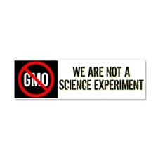 No GMO -We Are Not A Science Experiment car magnet