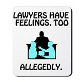 Lawyers Have Feelings&lt;BR&gt;Mousepad
