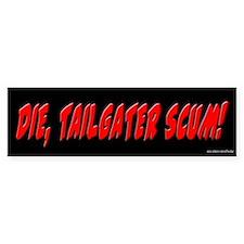 Die Tailgater Scum Bumper Bumper Sticker