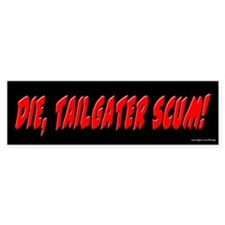 Die Tailgater Scum Bumper Car Sticker