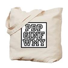 Please be patient Tote Bag