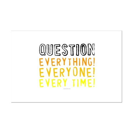 Question Everyone Mini Poster Print