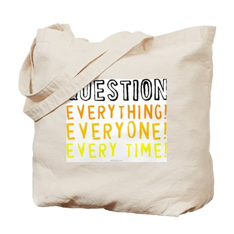 Question Everyone Tote Bag