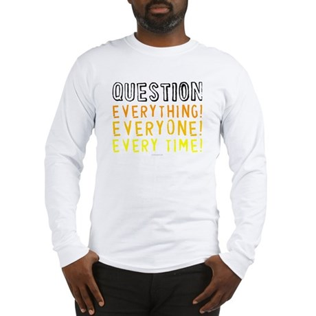 Question Everyone Long Sleeve T-Shirt