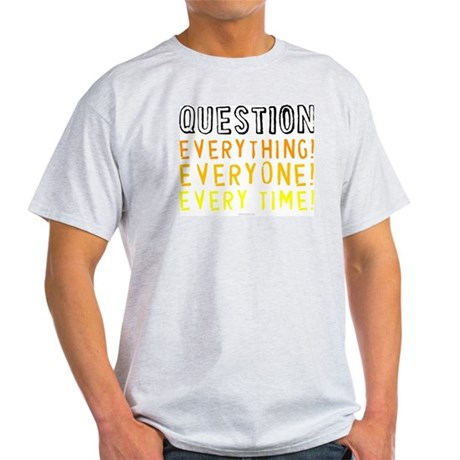 Question Everyone Ash Grey T-Shirt