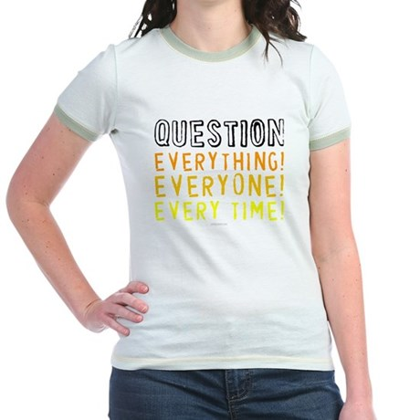 Question Everyone Jr Ringer T-Shirt