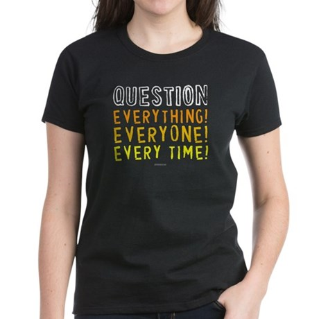 Question Everyone Womens Black T-Shirt