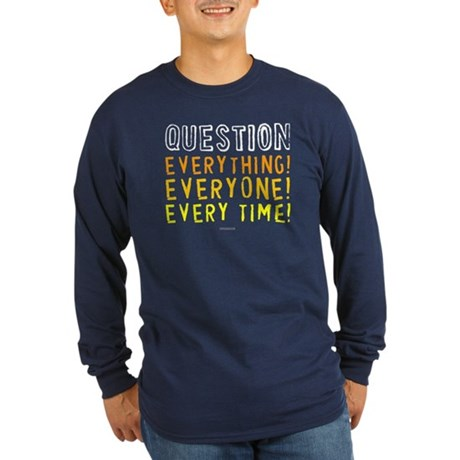 Question Everyone Long Sleeve Navy T-Shirt