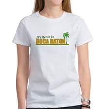 It's Better in Boca Raton, Fl Tee