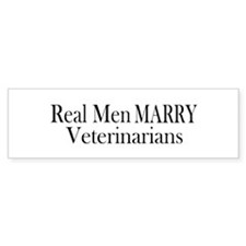 Real Men Marry Veterinarians Bumper Bumper Sticker