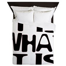 It Is What It Is Queen Duvet