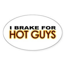 Brake for Hot Guys - Gay Oval Decal