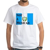 Not A Mexican Guatemala Shirt