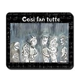 Cosi fan tutte Mousepad