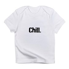 Chill Infant T-Shirt
