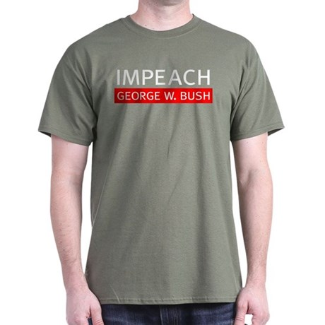 Impeach George W. Bush Military Green T-Shirt