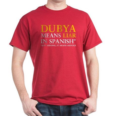 Dubya means liar Dark T-Shirt