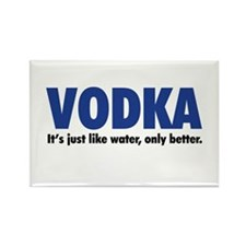 Vodka (like water, only better) Rectangle Magnet (