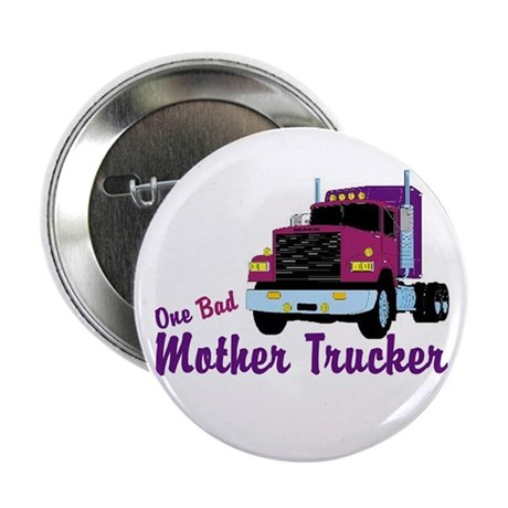 "One Bad Mother Trucker 2.25"" Button (10 pack)"
