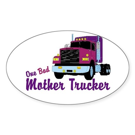 One Bad Mother Trucker Oval Sticker