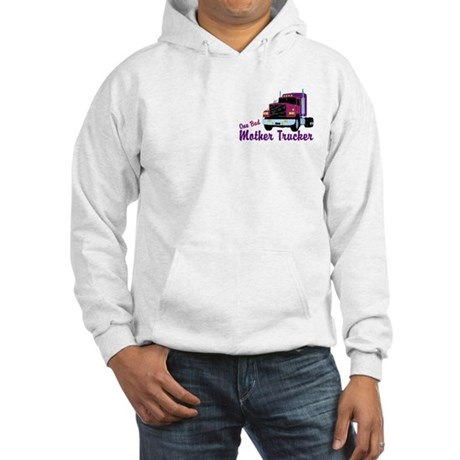 One Bad Mother Trucker Hooded Sweatshirt