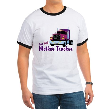 One Bad Mother Trucker Ringer T
