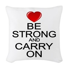 Be Strong Carry On Woven Throw Pillow