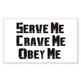 Serve me Crave me Obey Me Rectangle Decal