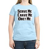 Serve me Crave me Obey Me Women's Pink T-Shirt