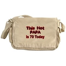 THIS HOT PAPA IS 70 TODAY Messenger Bag