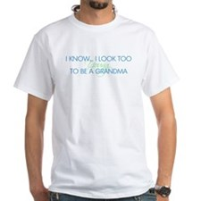 Too Young to be a Grandma T-Shirt