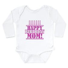 Happy Birthday Mom Long Sleeve Infant Bodysuit
