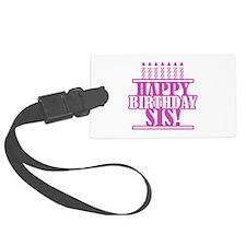 Happy Birthday Sister Luggage Tag