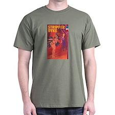STRIPPER DYKE T-Shirt