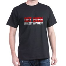 Get even molest a priest. T-Shirt