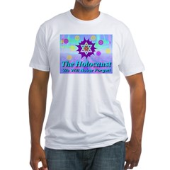 The Holocaust Fitted T-Shirt