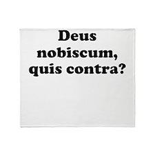 Deus nobiscum, quis contra? Throw Blanket