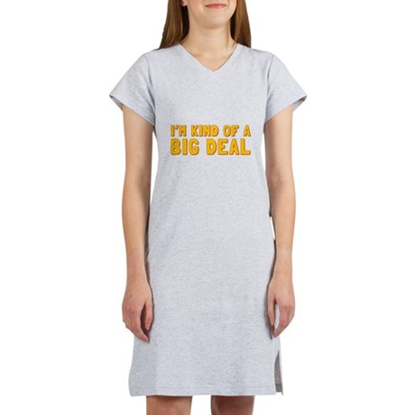 Im Kind of a Big Deal Womens Nightshirt