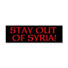 STAY OUT OF SYRIA! Car Magnet 10 x 3