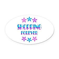 Shopping Forever Oval Car Magnet