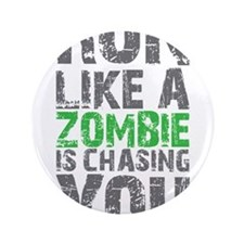 "Rul Like A Zombie Is Chasing You 3.5"" Button"