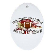 Tonight we dine on the tailgate! Ornament (Oval)