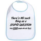 No Stupid Questions Bib