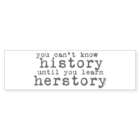 History vs. Herstory Bumper Sticker