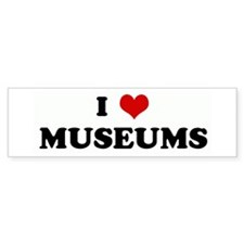 I Love MUSEUMS Bumper Bumper Sticker