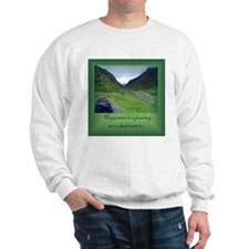 HAPPINESS IS A JOURNEY... Sweatshirt