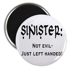 "Sinister: Not evil-Just left handed 2.25"" Magnet ("