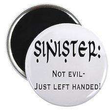 """Sinister: Not evil-Just left handed 2.25"""" Magnet ("""