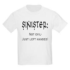 Sinister: Not evil-Just left handed Kids T-Shirt