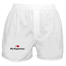 I Love My Vegetarian Boxer Shorts